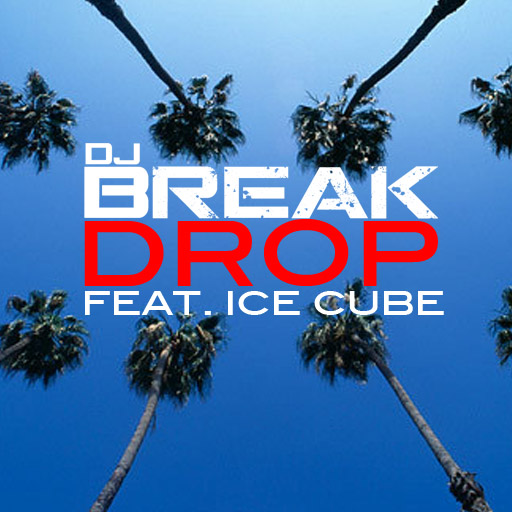 DJ Break feat Ice Cube - Drop (Cover Art)