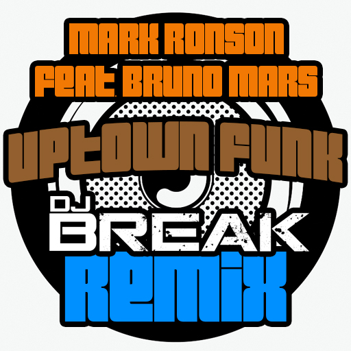 Mark Ronson feat. Bruno Mars - Uptown Funk (DJ Break Remix) Cover Art