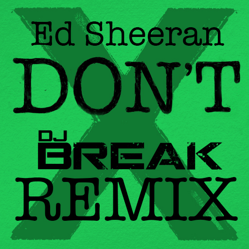 Ed Sheeran - Don't (DJ Break Remix) Cover Art