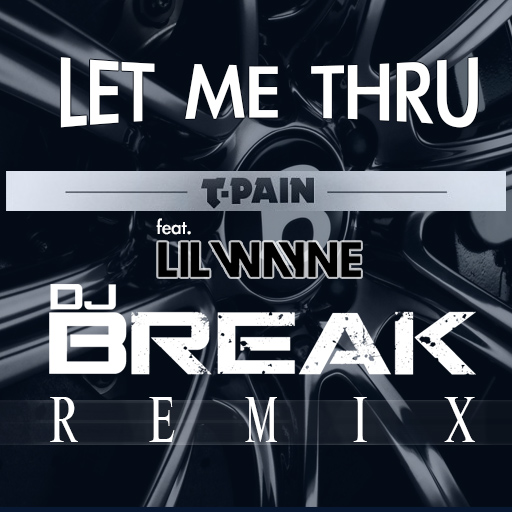 Let Me Thru (DJ Break Remix) Cover Art