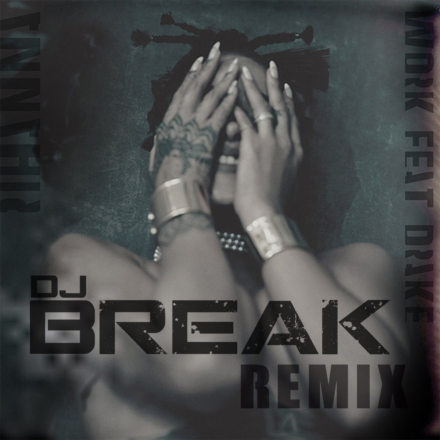 Rihanna - Work (DJ Break Remix) Cover Art