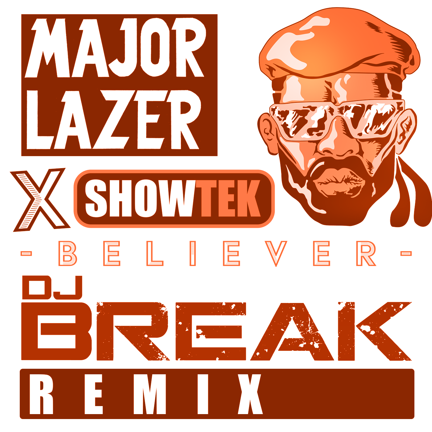 Major Lazer & Showtek - Believer (DJ Break Remix) COVER ART