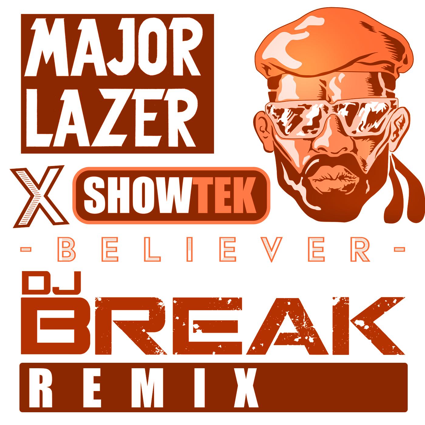 Major Lazer & Showtek - Believer (DJ Break Remix) COVER ART