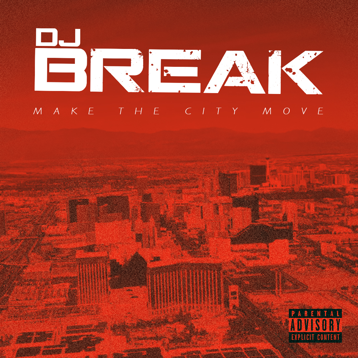 DJ Break - Make the City Move Mixtape - COVER ART