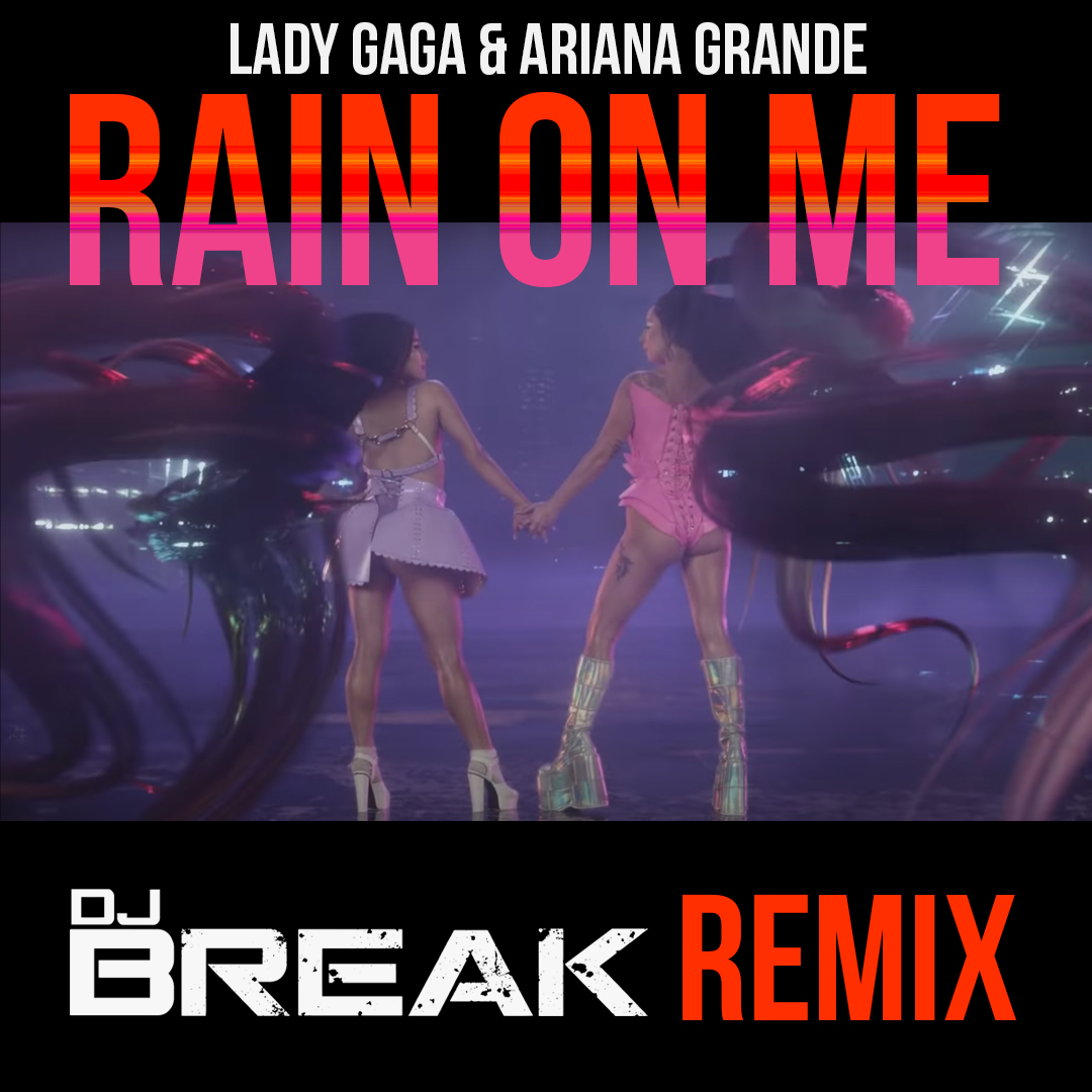 Lady Gaga & Ariana Grande - Rain On Me (DJ Break Remix) COVER ART