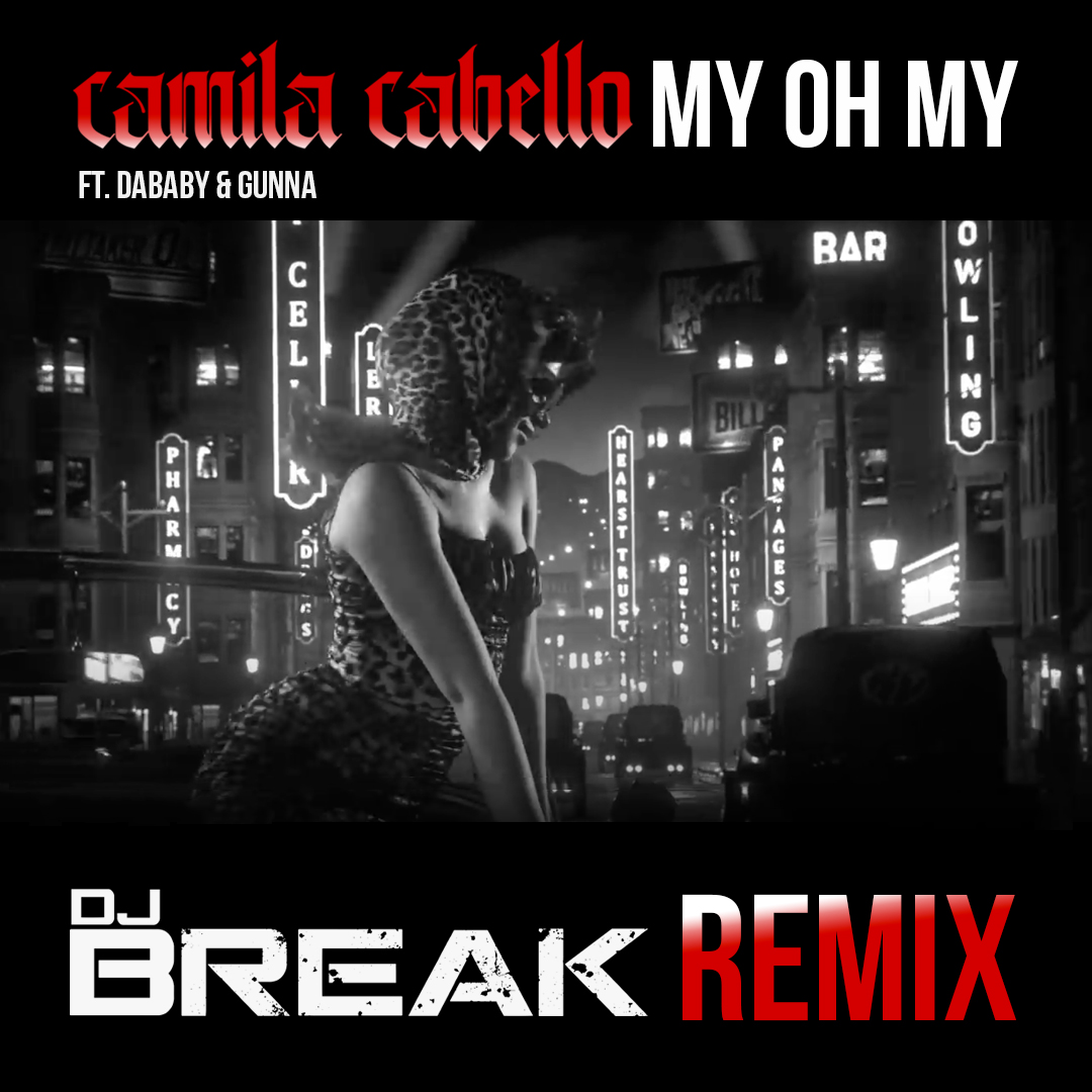 Camila Cabello - My Oh My (DJ Break Remix) COVER ART